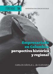 Empresariado en Colombia. Perspectiva histórica y regional