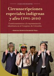 Circunscripciones especiales indígenas y afro (1991-2010). Cuestionamientos a la representación identitaria en el Congreso de Colombia