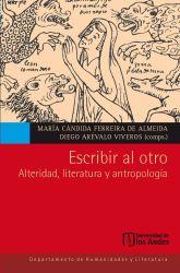 Escribir al otro. Alteridad, literatura y antropología