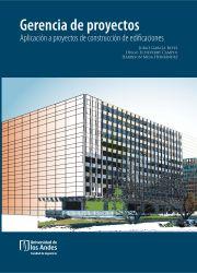 Gerencia de proyectos. Aplicación a proyectos de construcción de edificaciones
