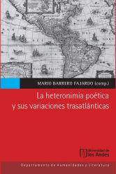 La heteronimia poética y sus variaciones trasatlánticas