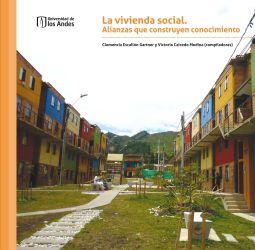 La vivienda social. Alianzas que construyen conocimiento