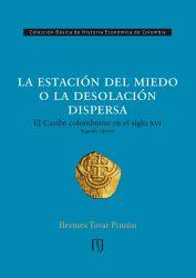 La estación del miedo o la desolación dispersa. El Caribe colombiano en el siglo XVI
