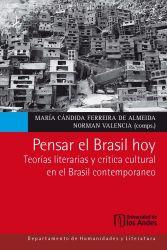 Pensar el Brasil hoy. Teorías literarias y crítica cultural en el Brasil contemporáneo