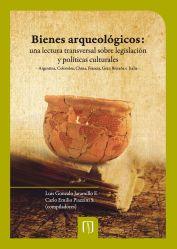 Bienes arqueológicos: una lectura transversal sobre legislación y políticas culturales.