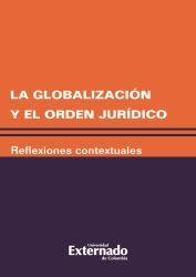 La globalización y el orden jurídico. Reflexiones contextuales