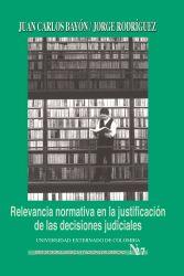 Relevancia normativa en la justificación de las decisiones judiciales