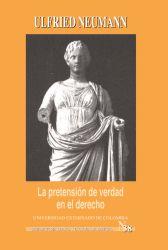 La Pretensión de verdad en el derecho y tres ensayos sobre Radbruch
