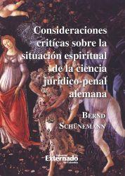 Consideraciones críticas sobre la situación espiritual de la ciencia jurídico penal alemana