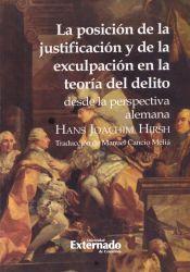 La posición de la justificación y de la exculpación en la teoría del delito desde la perspectiva alemana