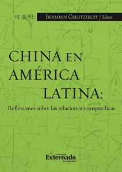 China en América Latina: Reflexiones sobre las relaciones transpacíficas