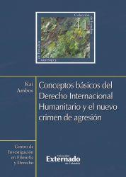 Conceptos básicos del Derecho Internacional Humanitario y el nuevo crimen de agresión