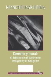 Derecho y moral: el debate entre el positivismo incluyente y el excluyente
