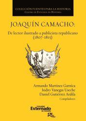 Joaquín Camacho: de lector ilustrado a publicista republicano (1807-1815)
