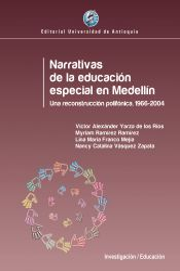 Narrativas de la educación especial en Medellín. Una reconstrucción polifónica, 1966-2004