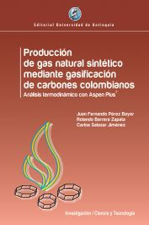 Producción de gas natural sintético mediante gasificación de carbones colombianos. Análisis termodinámico con Aspen Plus®