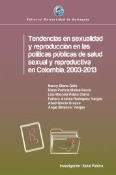 Tendencias en sexualidad y reproducción en las políticas públicas de salud sexual y reproductiva en Colombia. 2003-2013