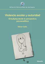 Violencia escolar y autoridad. El bullying desde la perspectiva psicoanalítica