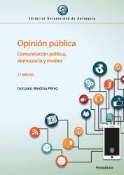 Opinión pública. Comunicación política, democracia y medios