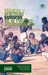 Músicas y prácticas en el pacífico afrocolombiano