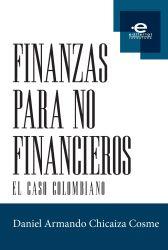 Finanzas para no financieros. El caso colombiano
