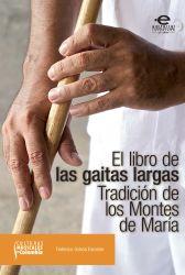 El libro de las gaitas largas. Tradición de los Montes de María