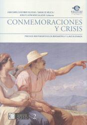 Conmemoraciones y crisis. Procesos independentistas en iberoamérica y la Nueva Granada