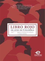 Libro rojo de aves de Colombia. Vol 1. Bosques húmedos de los Andes y Costa Pacífica