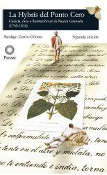 La hybris del punto cero. Ciencia, raza e ilustración en la Nueva Granada (1750-1816)