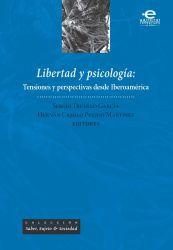 Libertad y psicología. Tensiones y perspectivas desde Iberoamérica