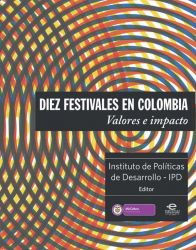 Diez festivales en Colombia. Valores e impacto