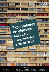 Experimentos en ciencias sociales: usos, métodos y aplicaciones. Usos, métodos y aplicaciones
