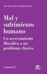 Mal y sufrimiento humano. Un acercamiento filosófico a un problema clásico
