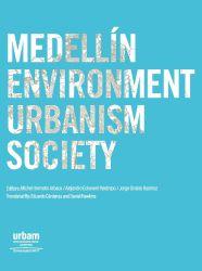 Medellín: environment urbanism society