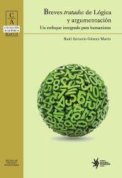 Breves tratados de lógica y argumentación: un enfoque integrado para humanistas