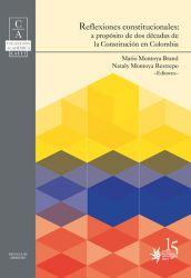 Reflexiones constitucionales: a propósito de dos décadas de la constitución en Colombia