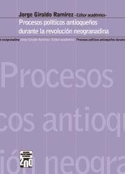 Procesos políticos antioqueños durante la revolución neogranadina