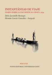 Instantáneas de viaje: diario sobre la excursión al Chocó, 1934
