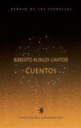 Roberto Burgos Cantor. Cuentos. Debajo de las estrellas
