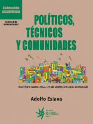 Políticos, técnicos y comunidades. Una visión institucionalista del urbanismo social en Medellín