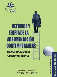 Retórica y teoría de la argumentación contemporáneas. Ensayos escogidos de Christopher Tindale