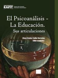 El Psicoanálisis – La Educación. Sus articulaciones