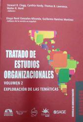 Tratado de estudios organizacionales: volumen 2. Exploración de las temáticas