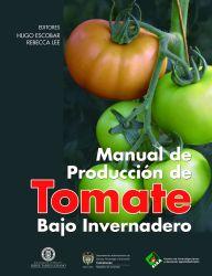 Manual de producción de tomate bajo invernadero