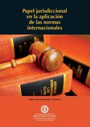 Papel jurisdiccional en la aplicación de las normas internacionales