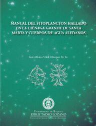 Manual de fitoplancton hallado en la ciénaga grande de Santa Marta y cuerpos de agua aledaños