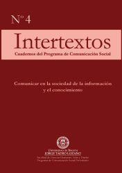 Intertextos. Cuadernos del Programa de Comunicación Social (Nº 4). Comunicar en la sociedad de la información y el conocimiento