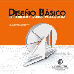 Diseño básico. Reflexiones sobre pedagogía