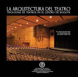 La arquitectura del teatro. Tipologías de teatros en el centro de Bogotá
