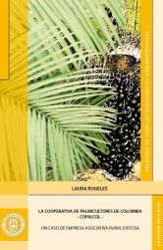 La cooperativa de Palmicultores de Colombia-COPALCOL: un caso de empresa asociativa rural exitosa